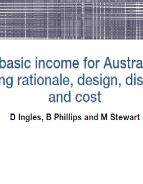 A basic income for Australia? Exploring rationale, design, distribution and cost